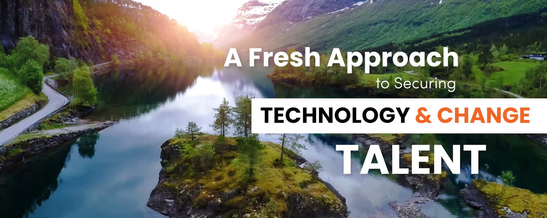 A Fresh Approach to Securing Technology & Change Talent